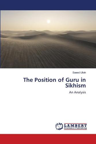 The Position of Guru in Sikhism (Paperback)
