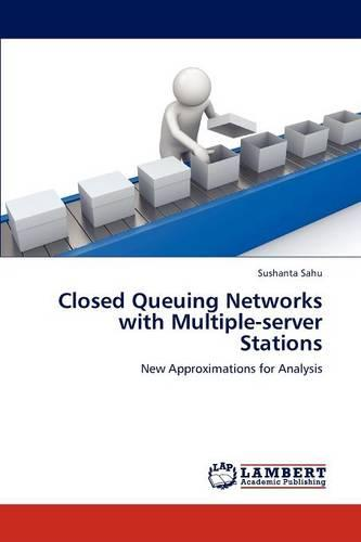 Closed Queuing Networks with Multiple-Server Stations (Paperback)