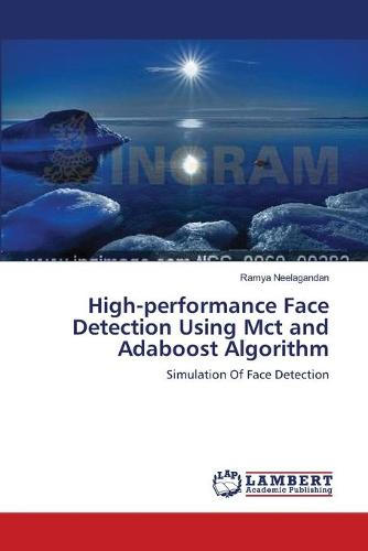High-Performance Face Detection Using McT and Adaboost Algorithm (Paperback)