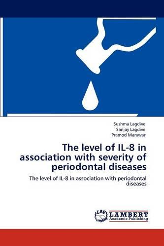 The Level of Il-8 in Association with Severity of Periodontal Diseases (Paperback)