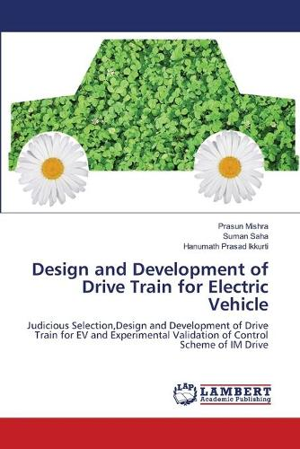 Design and Development of Drive Train for Electric Vehicle (Paperback)