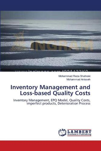 Inventory Management and Loss-Based Quality Costs (Paperback)