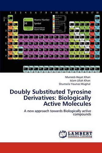 Doubly Substituted Tyrosine Derivatives: Biologically Active Molecules (Paperback)