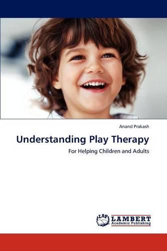 Understanding Play Therapy (Paperback)