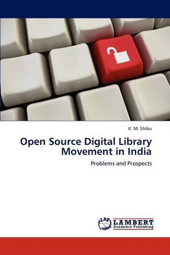 Open Source Digital Library Movement in India (Paperback)