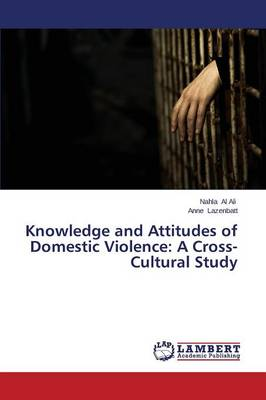 Knowledge and Attitudes of Domestic Violence: A Cross-Cultural Study (Paperback)