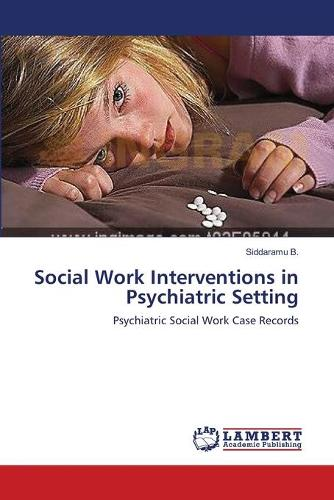 Social Work Interventions in Psychiatric Setting (Paperback)