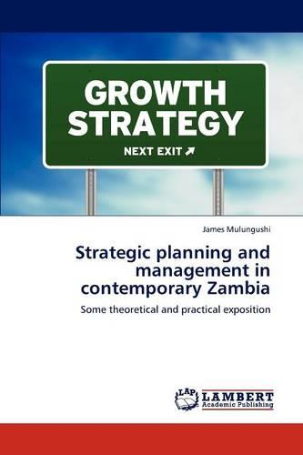 Strategic Planning and Management in Contemporary Zambia (Paperback)