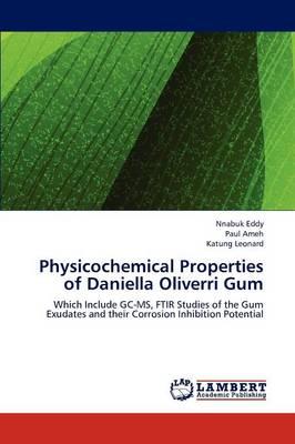 Physicochemical Properties of Daniella Oliverri Gum (Paperback)