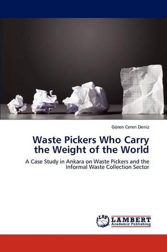Waste Pickers Who Carry the Weight of the World (Paperback)