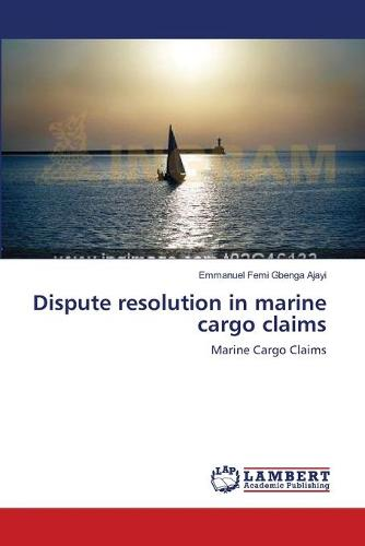 Dispute Resolution in Marine Cargo Claims (Paperback)