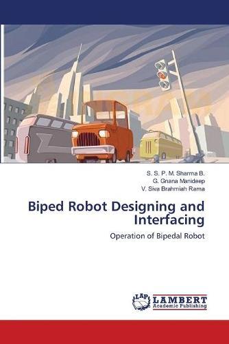Biped Robot Designing and Interfacing (Paperback)
