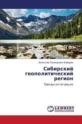 Sibirskiy Geopoliticheskiy Region (Paperback)