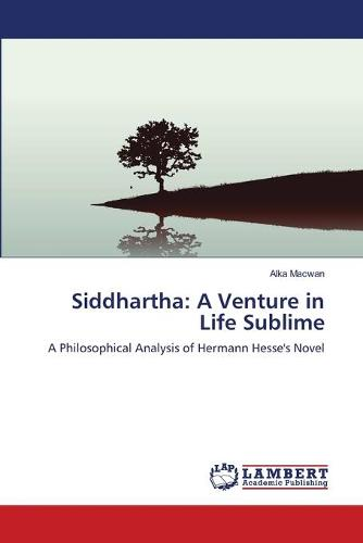 Siddhartha: A Venture in Life Sublime (Paperback)
