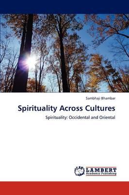 Spirituality Across Cultures (Paperback)