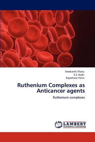 Ruthenium Complexes as Anticancer Agents (Paperback)