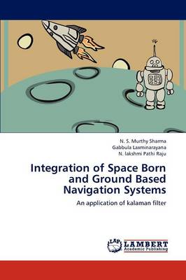 Integration of Space Born and Ground Based Navigation Systems (Paperback)