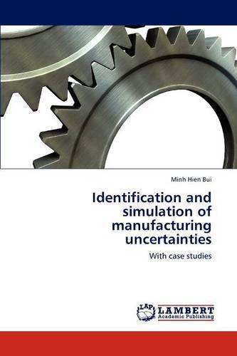 Identification and Simulation of Manufacturing Uncertainties (Paperback)