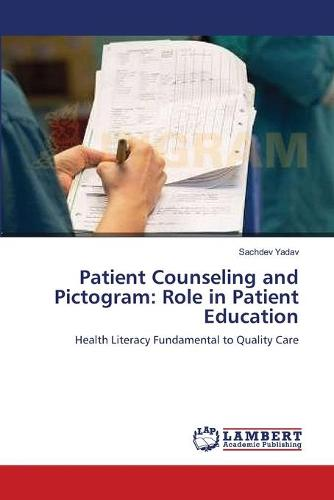 Patient Counseling and Pictogram: Role in Patient Education (Paperback)