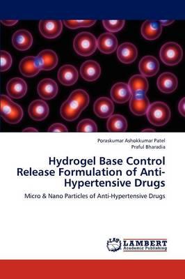 Hydrogel Base Control Release Formulation of Anti-Hypertensive Drugs (Paperback)