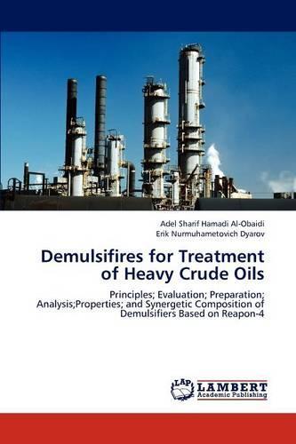 Demulsifires for Treatment of Heavy Crude Oils (Paperback)