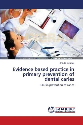Evidence Based Practice in Primary Prevention of Dental Caries (Paperback)