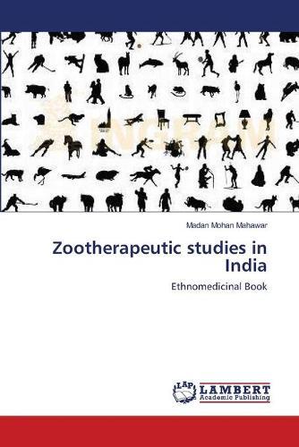 Zootherapeutic Studies in India (Paperback)