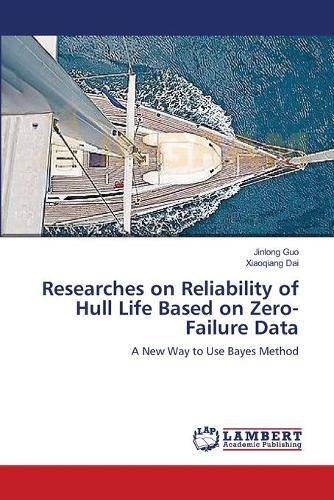 Researches on Reliability of Hull Life Based on Zero-Failure Data (Paperback)