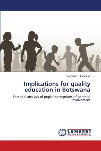 Implications for Quality Education in Botswana (Paperback)
