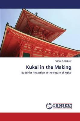Kukai in the Making (Paperback)