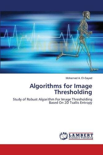 Algorithms for Image Thresholding (Paperback)