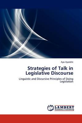 Strategies of Talk in Legislative Discourse (Paperback)