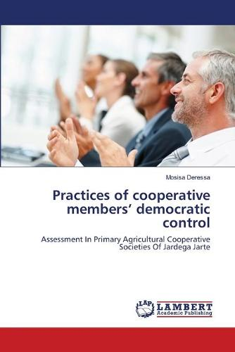 Practices of Cooperative Members' Democratic Control (Paperback)