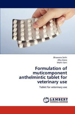 Formulation of Muticomponent Anthelmintic Tablet for Veterinary Use (Paperback)