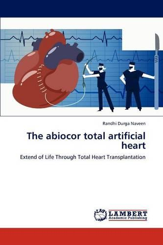 The Abiocor Total Artificial Heart (Paperback)