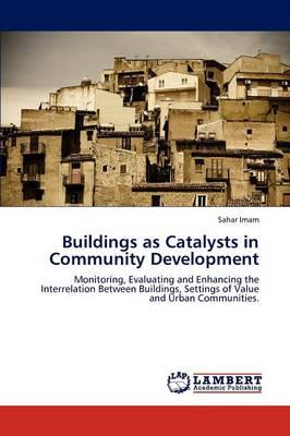 Buildings as Catalysts in Community Development (Paperback)
