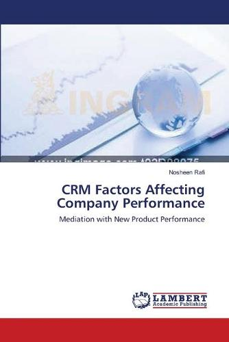 Crm Factors Affecting Company Performance (Paperback)