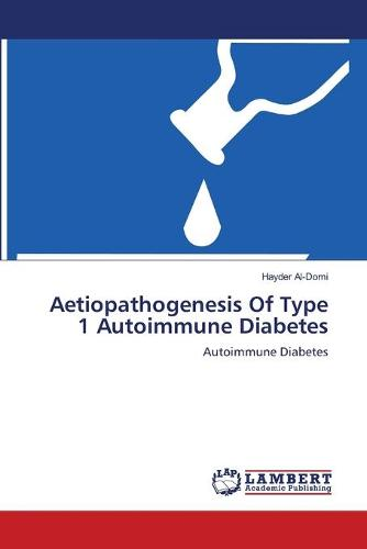 Aetiopathogenesis of Type 1 Autoimmune Diabetes (Paperback)