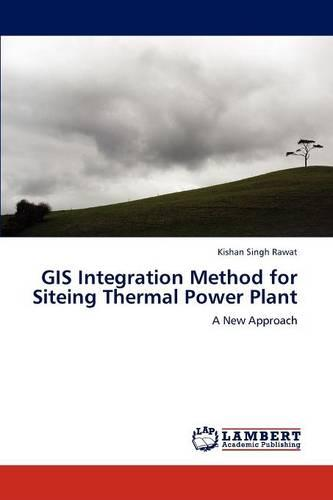 GIS Integration Method for Siteing Thermal Power Plant (Paperback)