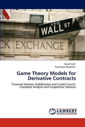 Game Theory Models for Derivative Contracts (Paperback)