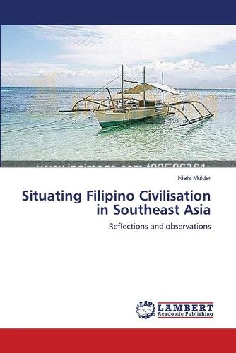 Situating Filipino Civilisation in Southeast Asia (Paperback)