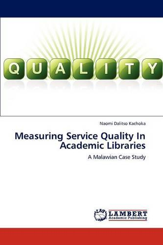 Measuring Service Quality in Academic Libraries (Paperback)