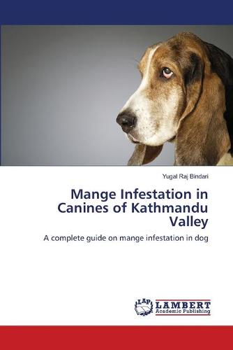 Mange Infestation in Canines of Kathmandu Valley (Paperback)