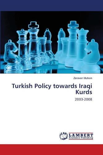 Turkish Policy Towards Iraqi Kurds (Paperback)