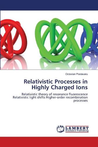 Relativistic Processes in Highly Charged Ions (Paperback)
