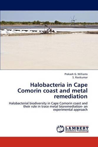 Halobacteria in Cape Comorin Coast and Metal Remediation (Paperback)