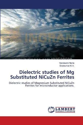 Dielectric Studies of MG Substituted Nicuzn Ferrites (Paperback)