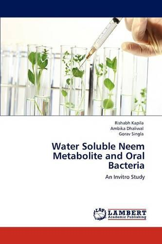 Water Soluble Neem Metabolite and Oral Bacteria (Paperback)
