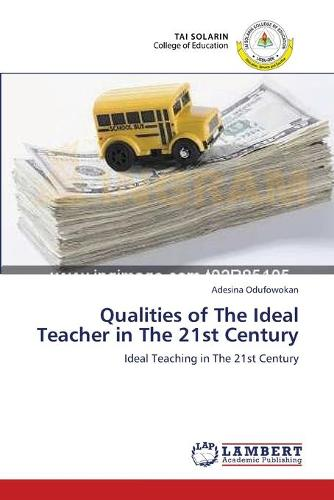 Qualities of the Ideal Teacher in the 21st Century (Paperback)