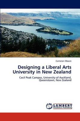 Designing a Liberal Arts University in New Zealand (Paperback)
